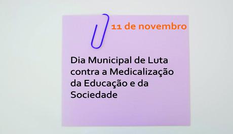 11 de novembro: dia municipal de luta contra a medicalização da educação e da sociedade