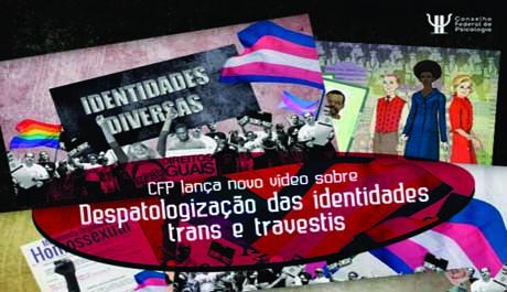 CFP lança vídeo sobre a despatologização das identidades trans
