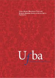 Universidade Federal da Bahia do século XIX ao Século XXI