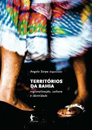 Territórios da Bahia regionalização cultura e identidade