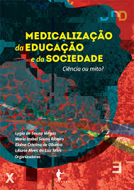 Medicalização da educação e da sociedade ciência ou mito