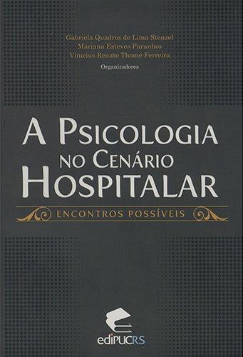 A psicologia no cenário hospitalar encontros possíveis