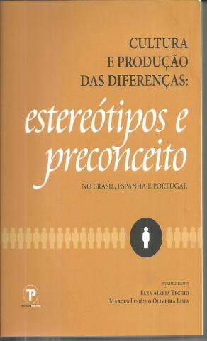 CULTURA E PRODUÇÃO DE DIFERENÇAS: ESTEREÓTIPOS E PRECONCEITOS NO BRASIL, ESPANHA E PORTUGAL.
