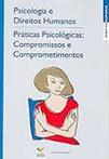 Psicologia e direitos humanos práticas psicológicas compromissos e comprometimentos