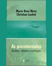 As psicoterapias: modelos, métodos e indicações