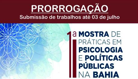 Submissão de trabalhos para a I Mostra de Práticas em Psicologia e Políticas Públicas da Bahia é prorrogada