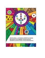 Psicologia, laicidade, espiritualidade, religião e os saberes tradicionais: referências básicas para atuação profissional