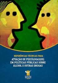 Documento de referências técnicas para a atuação de psicólogas(os) em políticas públicas de álcool e outras drogas