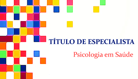 Prazo para obter Título de Especialista por experiência em Psicologia em Saúde encerra no fim outubro