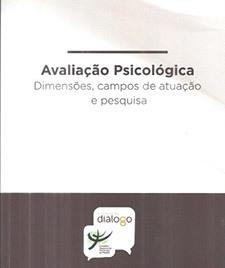 Avaliação psicológica: dimensões, campos de atuação e pesquisa