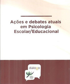 Ações e debates atuais em psicologia escolar/educacional