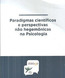 Paradigmas científicos e perspectivas não hegemônicas na psicologia