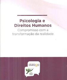 Psicologia e direitos humanos: compromisso com a transformação da realidade
