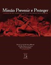 Missão prevenir e proteger: condições de vida, trabalho e saúde dos policiais militares do Rio de Janeiro