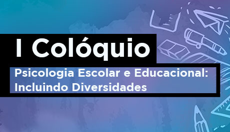 Colóquio sobre Psicologia Escolar e Educacional será realizado no CRP-03