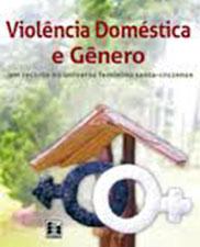 Violência doméstica e gênero: um recorte no universo feminino santa-cruzense
