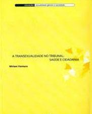 A transexualidade no tribunal: saúde e cidadania