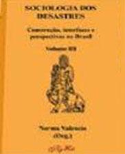Sociologia dos desastres: construção, interfaces e perspectivas no Brasil, Volume 3