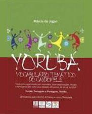 Yorubá: vocabulário temático do candomblé (Português-Yorubá/Yorubá-Português)