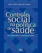 Controle social na política de saúde: um estudo sobre o município de Ilhéus