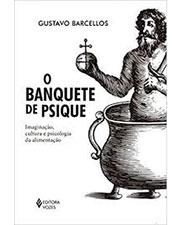 O banquete de psique: imaginação cultura e psicologia da alimentação