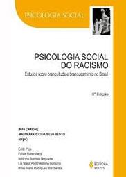 Psicologia social do racismo: estudos de branquitude e branqueamento no Brasil