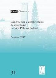 Gênero, raça e competências de direção no serviço público federal: Pesquisa ENAP