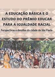 A educação básica e o estudo do prêmio educar para a igualdade racial: perspectivas e desafios da cidade de São Paulo