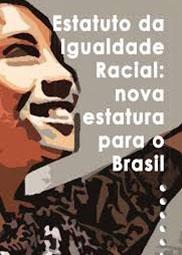 Estatuto da igualdade racial: nova estatura para o Brasil