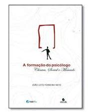 A formação do psicólogo: clinica, social e mercado