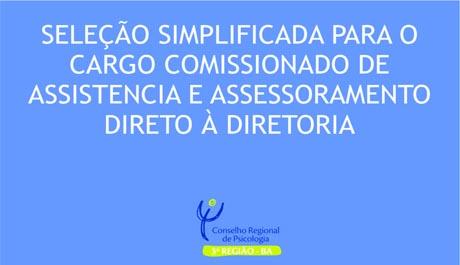 Seleção simplificada para o cargo comissionado de assistência e assessoramento junto à diretoria