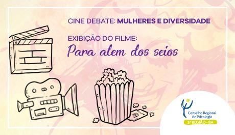 """""""Mulheres e Diversidade"""" é tema de Cine Debate promovido pelo CRP-03"""