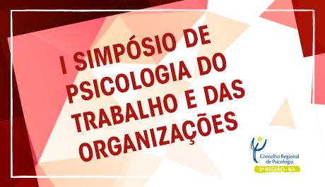 I Simpósio de Psicologia do Trabalho e das Organizações acontece em Itabuna