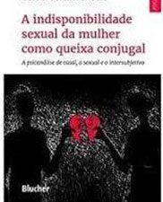 A indisponibilidade sexual da mulher como queixa conjugal: a psicanálise de casal, o sexual e o intersubjetivo