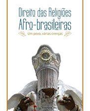 Direito das religiões afro-brasileiras: um povo, várias crenças