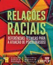 Relações raciais: referências técnicas para a atuação de psicólogas(os)