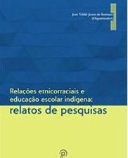 Relações etnicorraciais e educação escolar indígena: relatos de pesquisa