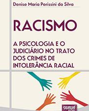 Racismo: a psicologia e o judiciário no trato dos crimes de intolerância racial