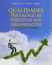 Qualidades psicológicas positivas nas organizações: desenvolvimento, mensuração e gestão