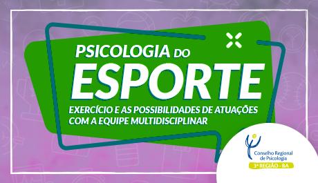 Evento em Feira de Santana discute Psicologia do Esporte
