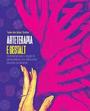 Arteterapia e Gestalt: contribuindo para o resgate de potencialidades em adolescentes abusadas sexualmente