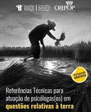 Referências técnicas para atuação das(os) psicólogas(os) em questões relativas a terra