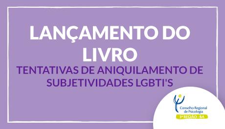 Livro Tentativas de Aniquilamento de Subjetividades LGBTIs