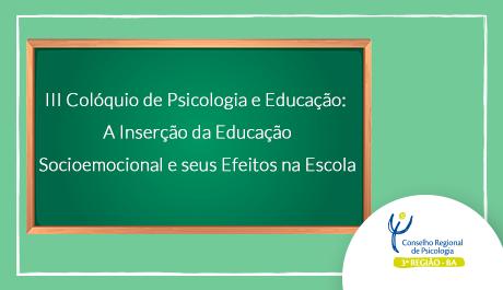 III Colóquio Psicologia e Educação: A Inserção da Educação Socioemocional e seus Efeitos na Escola acontece no próximo dia 30