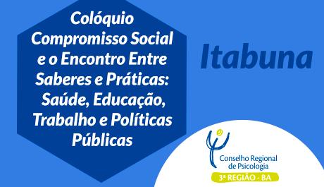 Acontecerá em Itabuna o Colóquio Compromisso Social e o Encontro de Saberes e Práticas: Saúde, Educação, Trabalho e Políticas Públicas