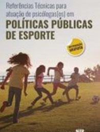 Referências técnicas para atuação de psicólogas (os) políticas públicas de esporte