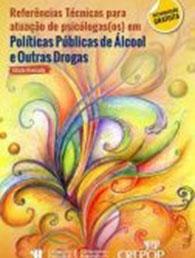 Referências técnicas para atuação de psicólogas(os) políticas públicas de álcool e outras drogas