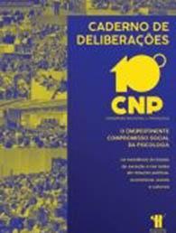 X Congresso Nacional de Psicologia: caderno de deliberações. Tema: O (im)pertinente compromisso social da psicologia