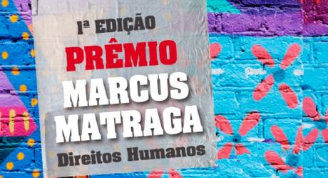 O 1º Prêmio Marcus Matraga – Direitos Humanos está com inscrições abertas para envio de trabalho