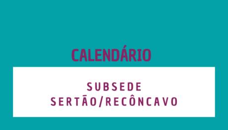 Subsede Sertão/Recôncavo divulga calendário de funcionamento até junho